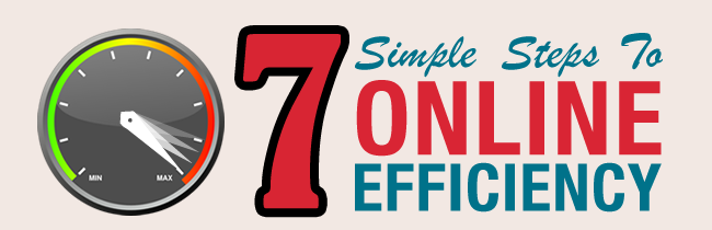 7 Simple Steps to Online Efficiency